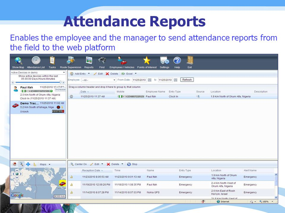 Attendance Reports Enables the employee and the manager to send attendance reports from the field to the web platform