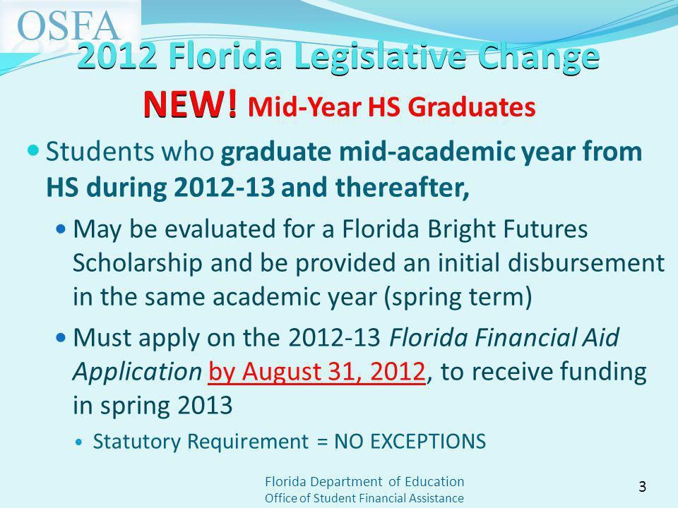 Florida Department of Education Office of Student Financial Assistance 2012 Florida Legislative Change NEW.