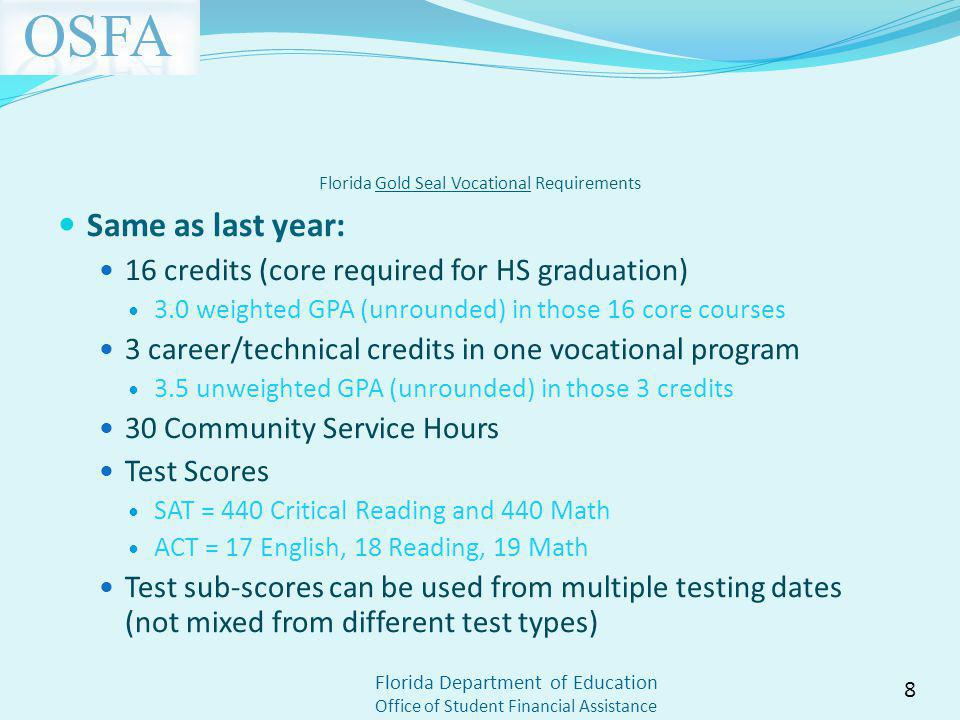 Florida Department of Education Office of Student Financial Assistance Florida Gold Seal Vocational Requirements Same as last year: 16 credits (core r