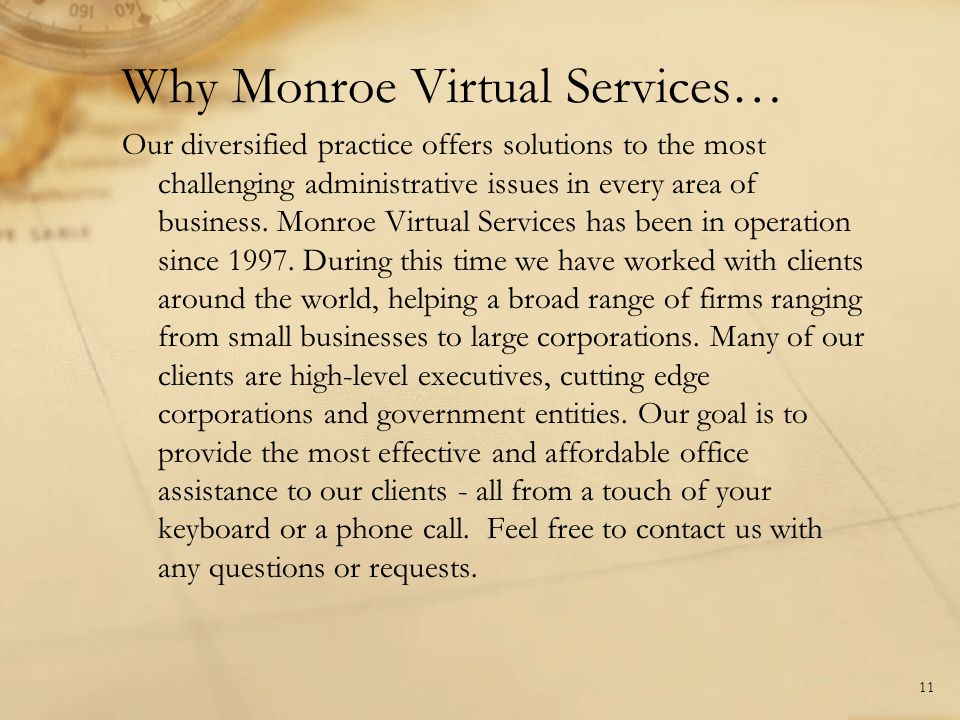 Why Monroe Virtual Services… Our diversified practice offers solutions to the most challenging administrative issues in every area of business. Monroe