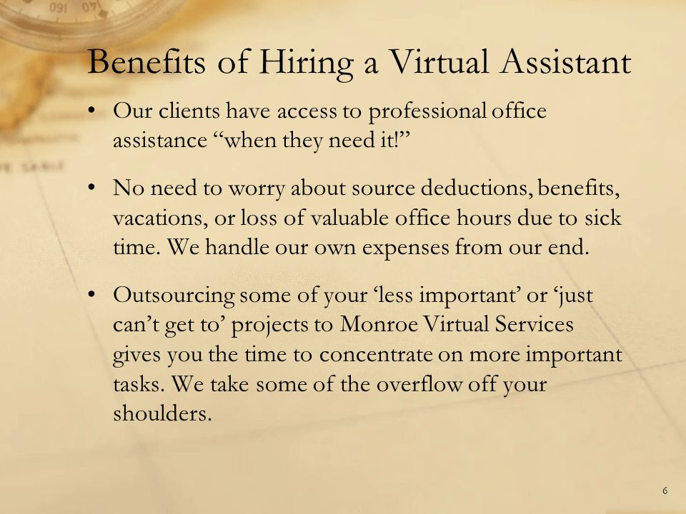 Benefits of Hiring a Virtual Assistant Our clients have access to professional office assistance when they need it! No need to worry about source dedu