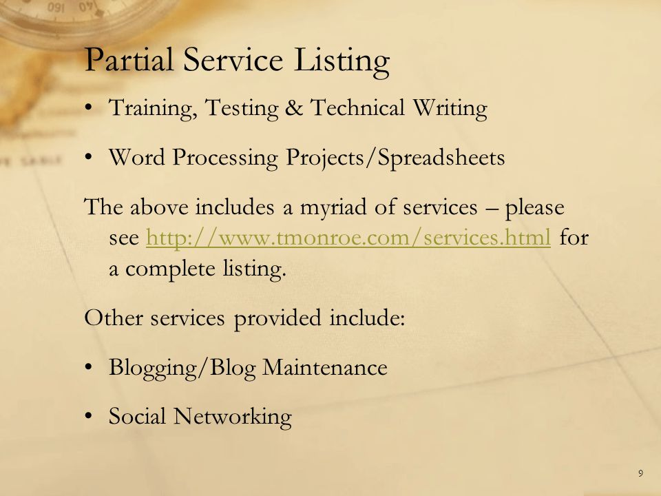 Training, Testing & Technical Writing Word Processing Projects/Spreadsheets The above includes a myriad of services – please see http://www.tmonroe.co