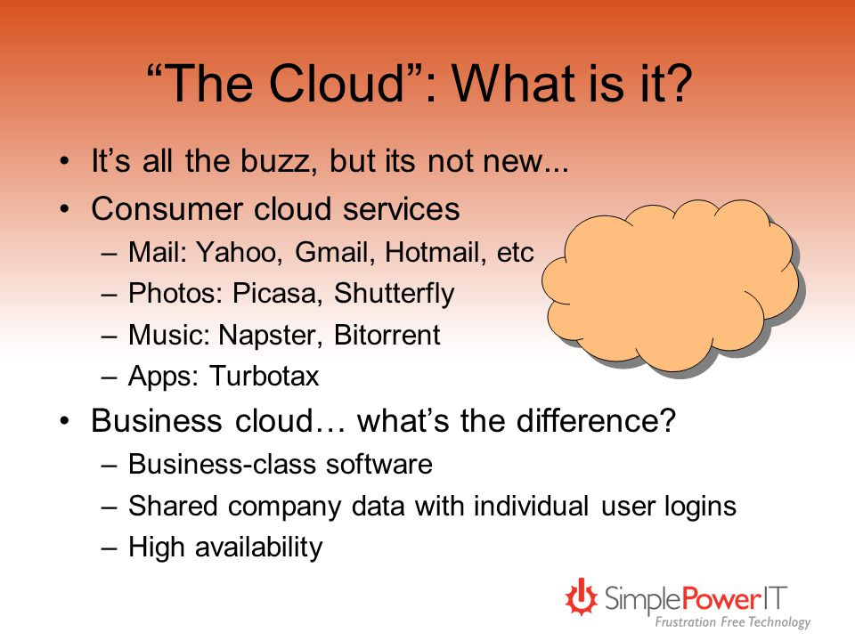 The Cloud: What is it. Its all the buzz, but its not new...