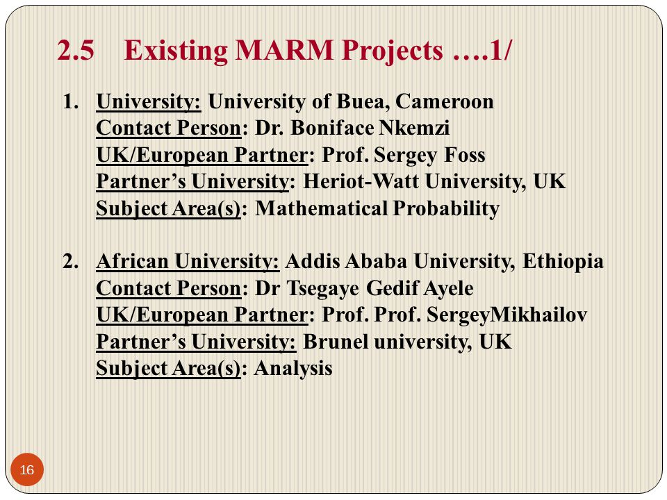 2.5Existing MARM Projects ….1/ 1.University: University of Buea, Cameroon Contact Person: Dr.