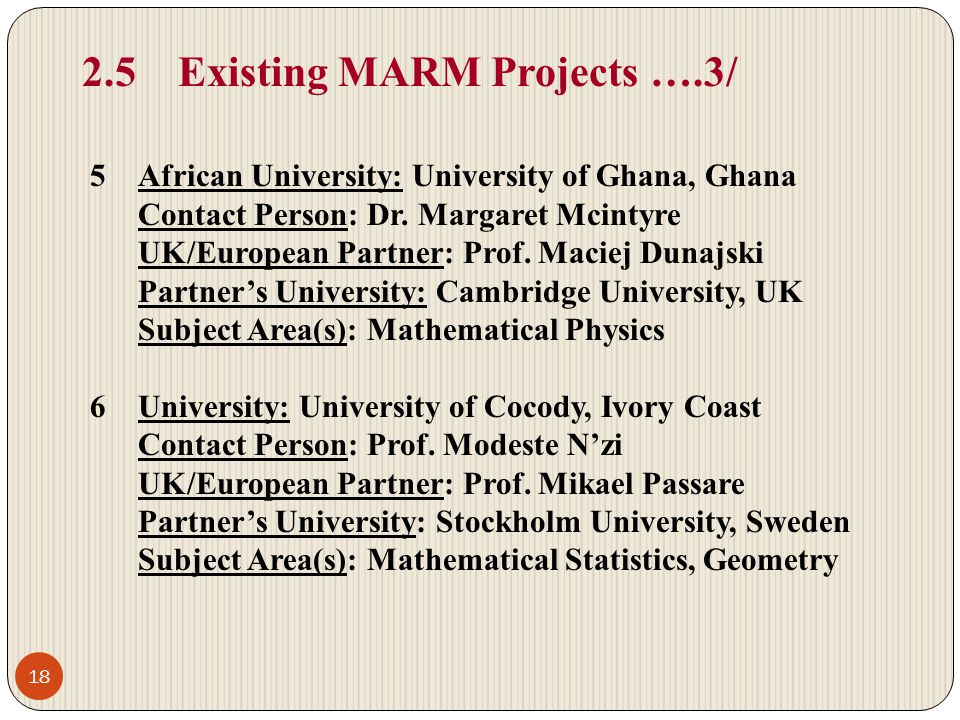 2.5Existing MARM Projects ….3/ 5African University: University of Ghana, Ghana Contact Person: Dr.