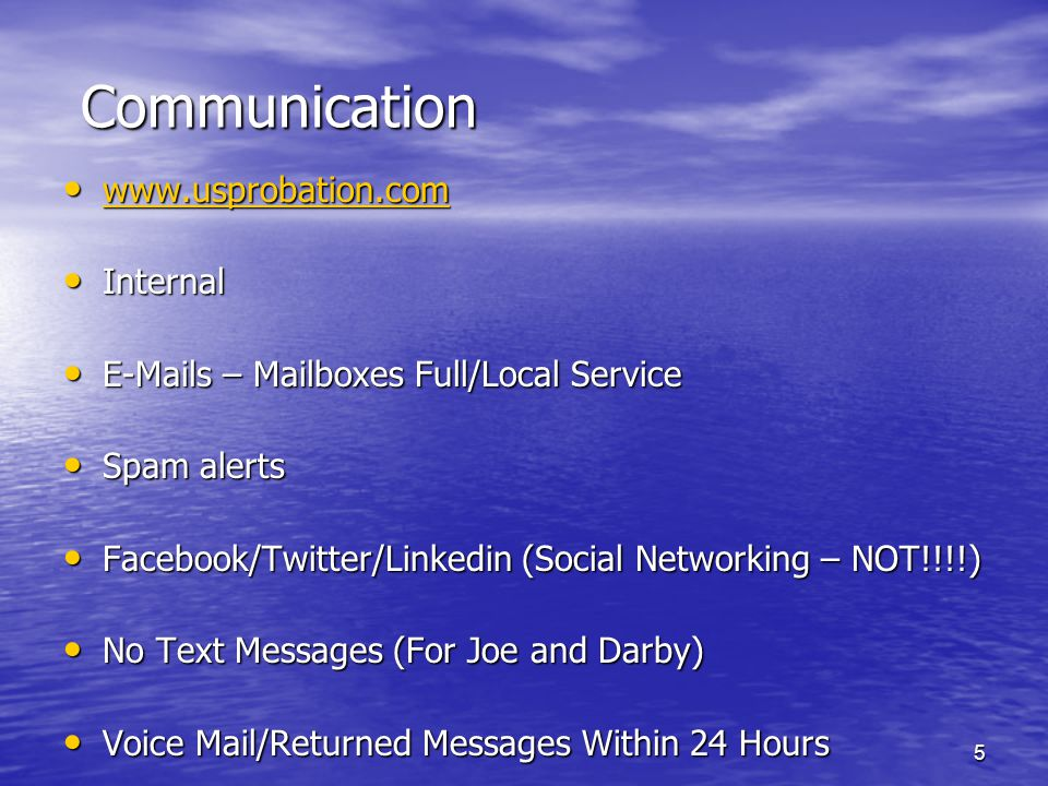 5 Communication Internal Internal  s – Mailboxes Full/Local Service  s – Mailboxes Full/Local Service Spam alerts Spam alerts Facebook/Twitter/Linkedin (Social Networking – NOT!!!!) Facebook/Twitter/Linkedin (Social Networking – NOT!!!!) No Text Messages (For Joe and Darby) No Text Messages (For Joe and Darby) Voice Mail/Returned Messages Within 24 Hours Voice Mail/Returned Messages Within 24 Hours