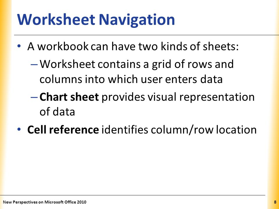 XP Working with Columns and Rows Inserting a column or row – Existing columns or rows shift to accommodate New Perspectives on Microsoft Office 201019