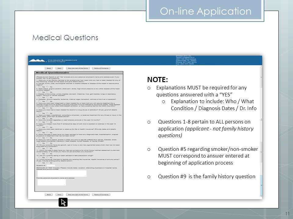 On-line Application Medical Questions NOTE: o Explanations MUST be required for any questions answered with a YES o Explanation to include: Who / What