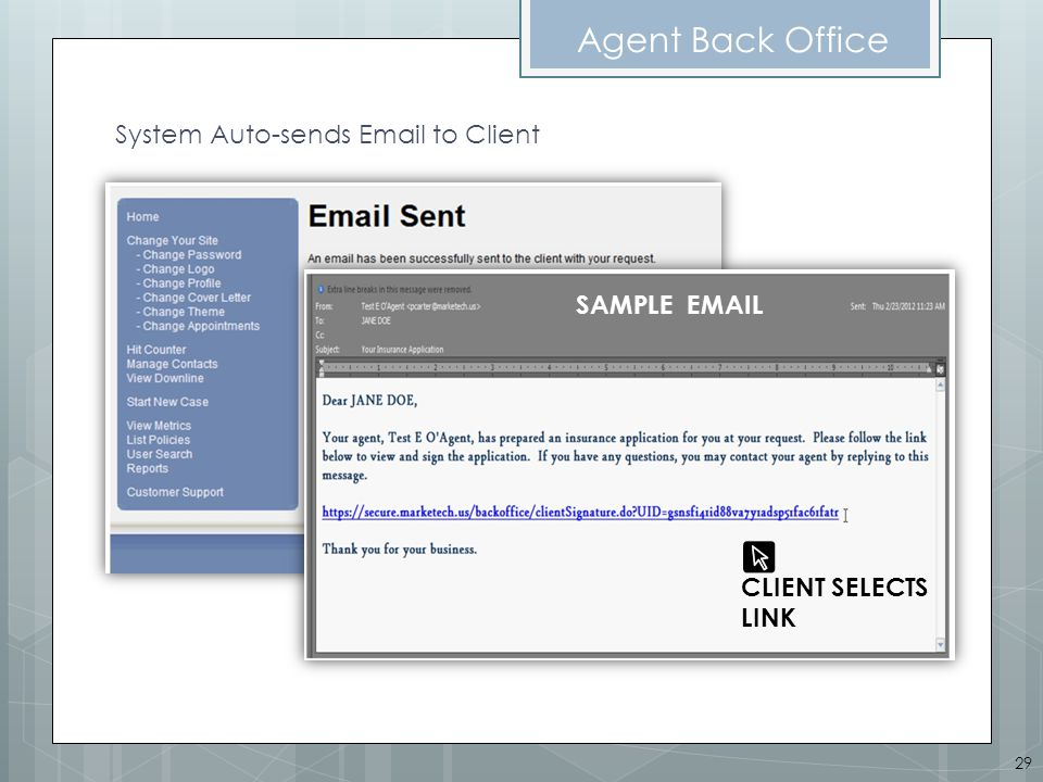Agent Back Office System Auto-sends Email to Client SAMPLE EMAIL CLIENT SELECTS LINK 29