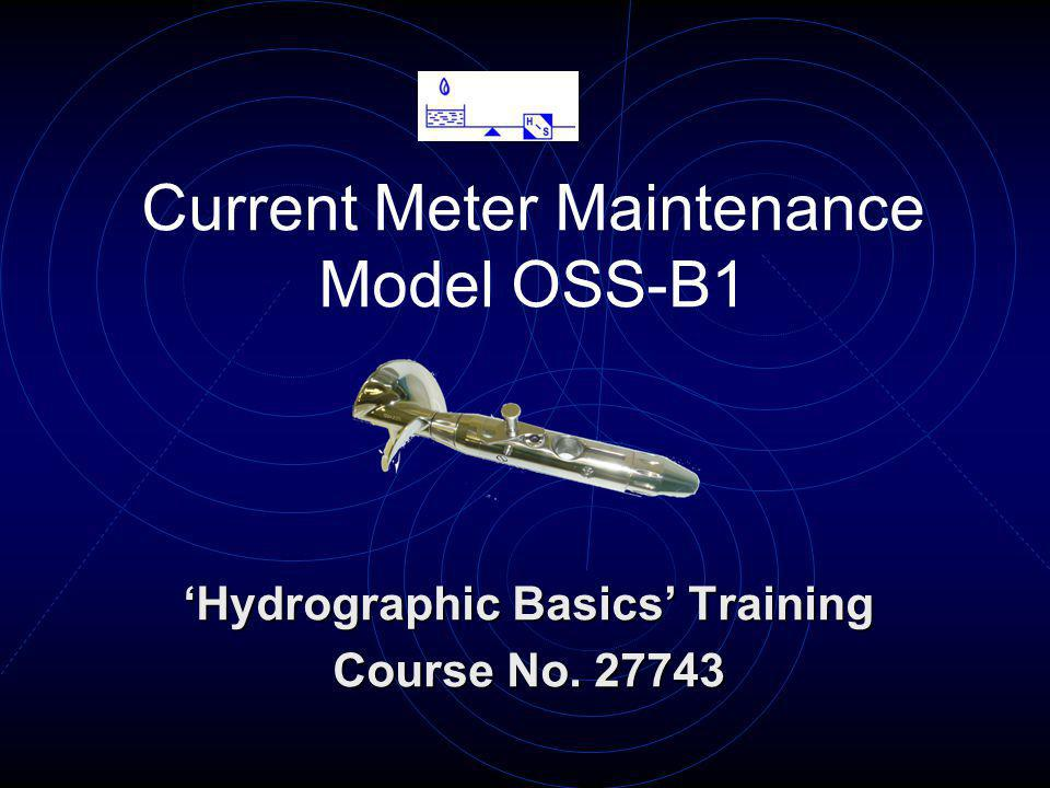 Current Meter Maintenance Model OSS-B1 Hydrographic Basics Training Course No