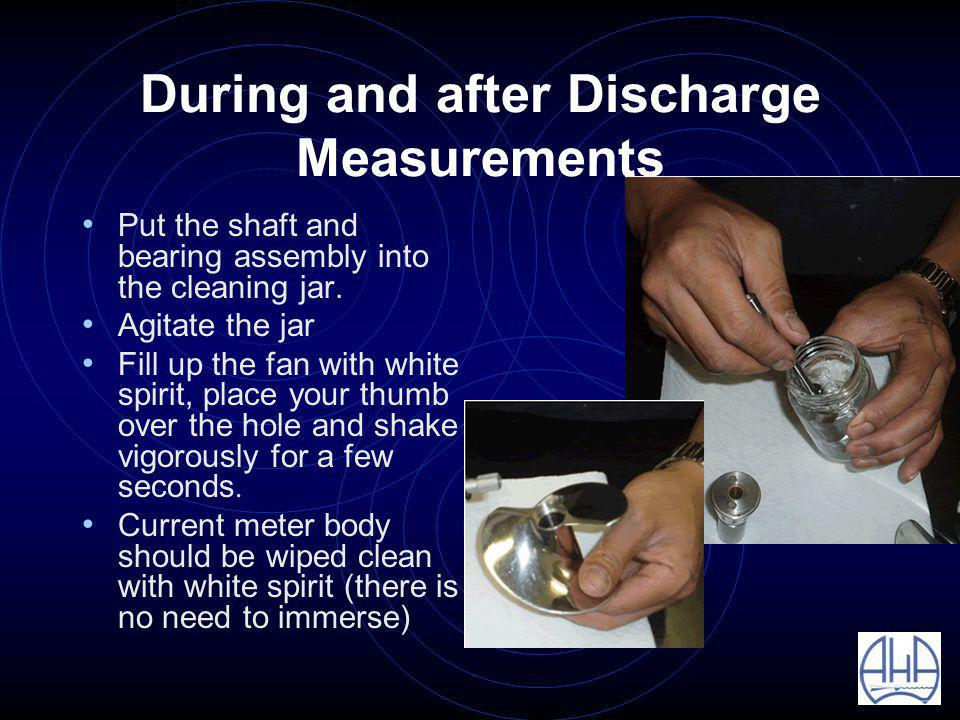 During and after Discharge Measurements Put the shaft and bearing assembly into the cleaning jar.
