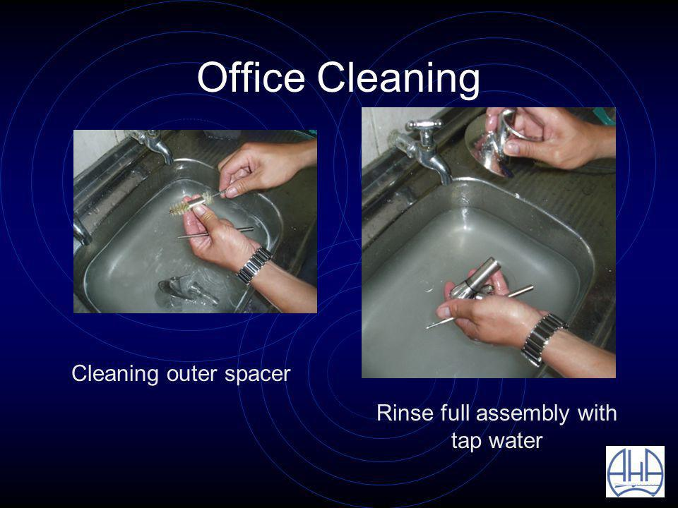 Office Cleaning Cleaning outer spacer Rinse full assembly with tap water