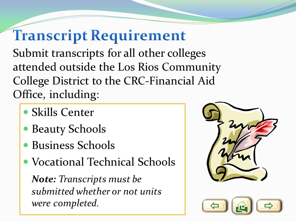 Skills Center Beauty Schools Business Schools Vocational Technical Schools Note: Transcripts must be submitted whether or not units were completed. Su