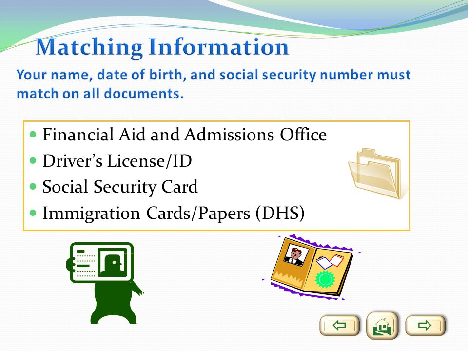 Financial Aid and Admissions Office Drivers License/ID Social Security Card Immigration Cards/Papers (DHS)