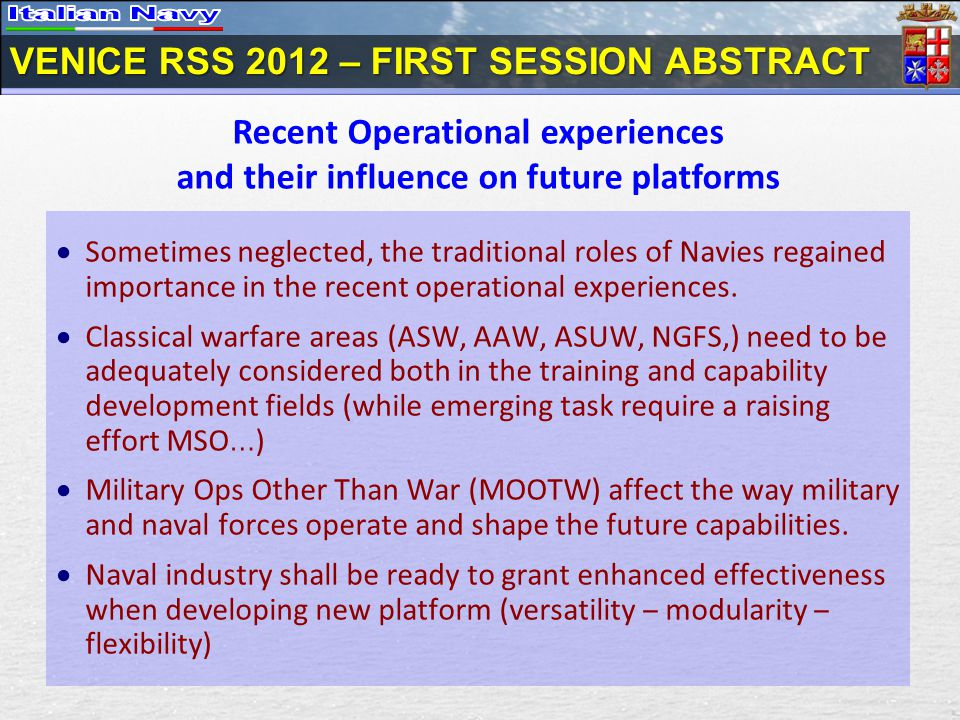 VENICE RSS 2012 – FIRST SESSION ABSTRACT Sometimes neglected, the traditional roles of Navies regained importance in the recent operational experience