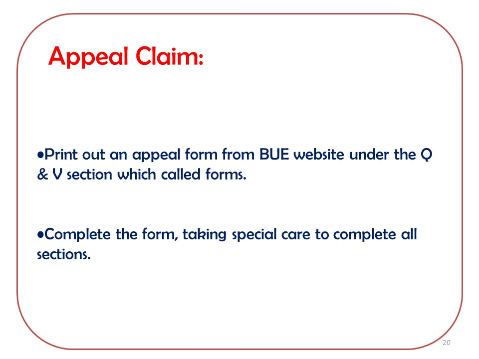 Appeal Claim: Print out an appeal form from BUE website under the Q & V section which called forms.
