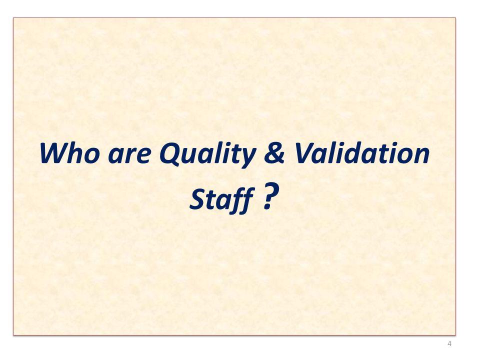Head of Quality & Validation Dr.Tony Abbott Deputy Head Mr.Ahmed Fouad Assessment &Quality Team Ms.