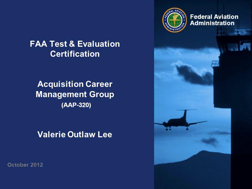 12 Federal Aviation Administration V&V Summit - Oct 2012 Acquisition Professions Portal https://ksn2.faa.gov/faa/AcquisitionProfessions/Pages/Default.aspx