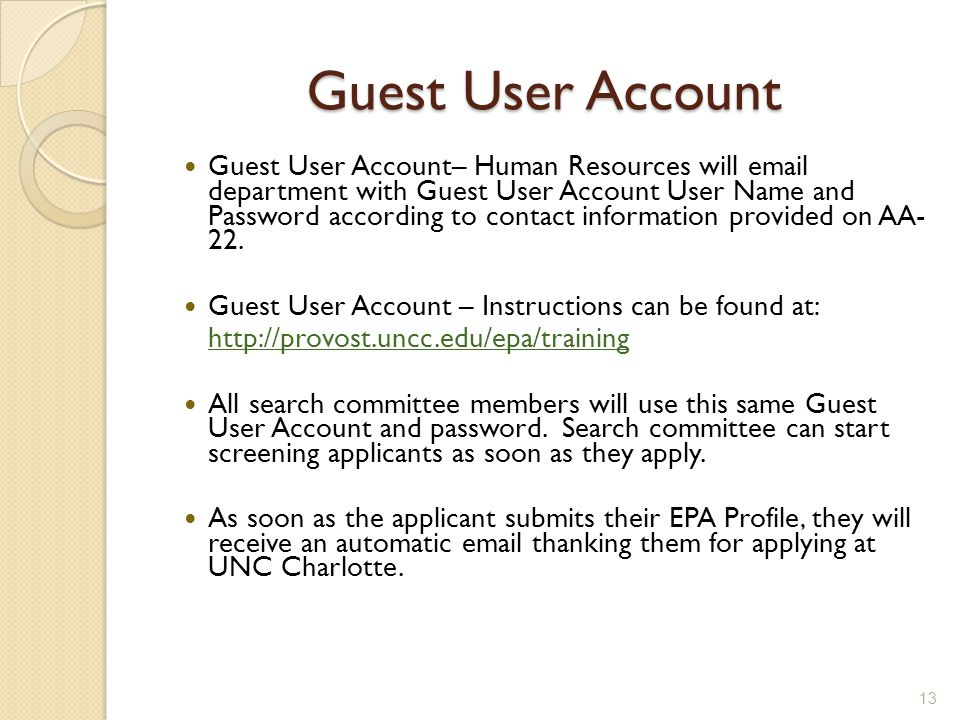 Guest User Account Guest User Account– Human Resources will email department with Guest User Account User Name and Password according to contact information provided on AA- 22.