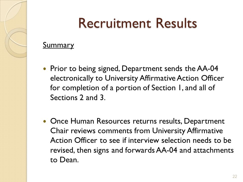 Recruitment Results Summary Prior to being signed, Department sends the AA-04 electronically to University Affirmative Action Officer for completion of a portion of Section 1, and all of Sections 2 and 3.