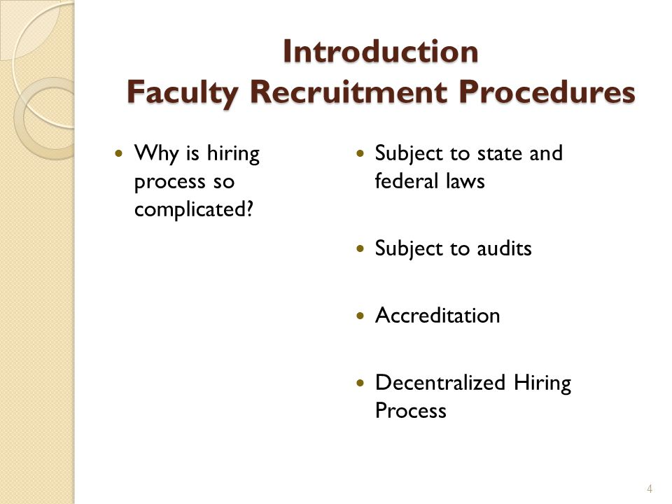 Introduction Faculty Recruitment Procedures Why is hiring process so complicated.