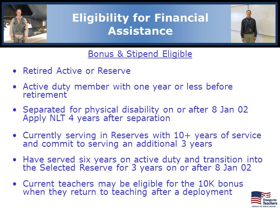 Lewis and Clark Region Eligibility for Financial Assistance Bonus & Stipend Eligible Retired Active or Reserve Active duty member with one year or les