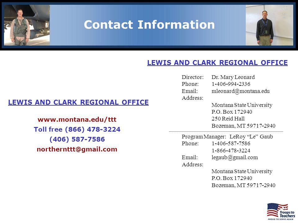 LEWIS AND CLARK REGIONAL OFFICE www.montana.edu/ttt Toll free (866) 478-3224 (406) 587-7586 northernttt@gmail.com Director: Dr. Mary Leonard Phone: 1-