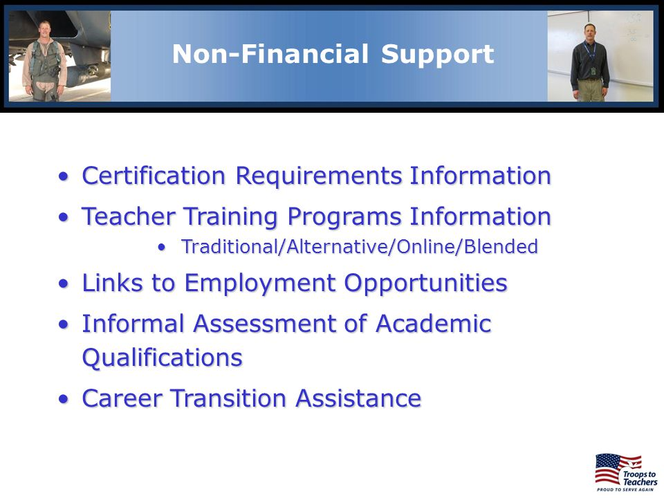 Certification Requirements InformationCertification Requirements Information Teacher Training Programs InformationTeacher Training Programs Information Traditional/Alternative/Online/BlendedTraditional/Alternative/Online/Blended Links to Employment OpportunitiesLinks to Employment Opportunities Informal Assessment of Academic QualificationsInformal Assessment of Academic Qualifications Career Transition AssistanceCareer Transition Assistance Lewis and Clark Region Non-Financial Support