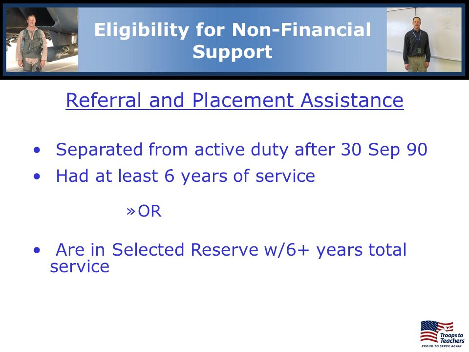 Lewis and Clark Region Eligibility for Non-Financial Support Referral and Placement Assistance Separated from active duty after 30 Sep 90 Had at least