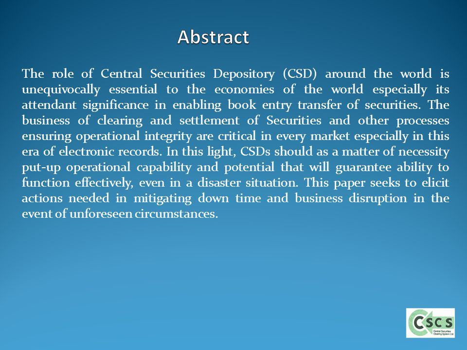 The role of Central Securities Depository (CSD) around the world is unequivocally essential to the economies of the world especially its attendant sig