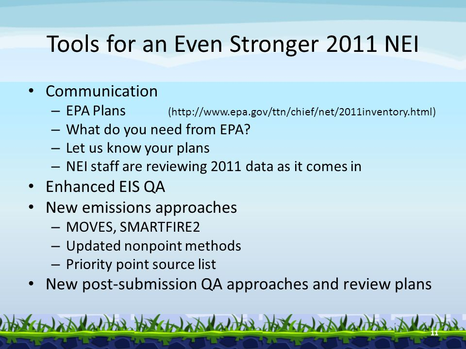 Tools for an Even Stronger 2011 NEI Communication – EPA Plans (  – What do you need from EPA.