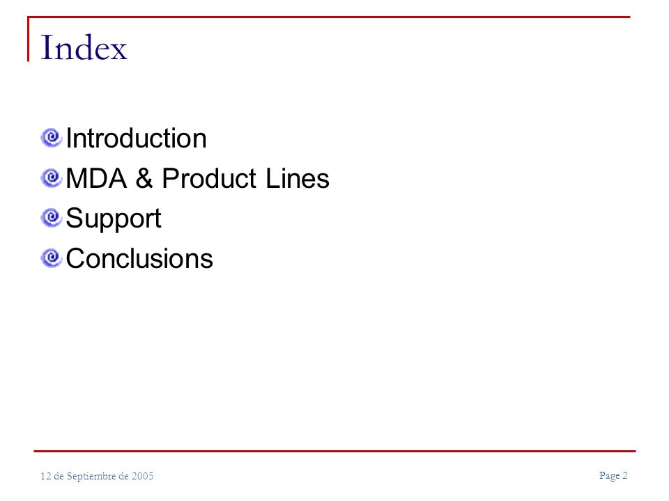 Page 33 12 de Septiembre de 2005 Index Introduction MDA & Product Lines Support Conclusions