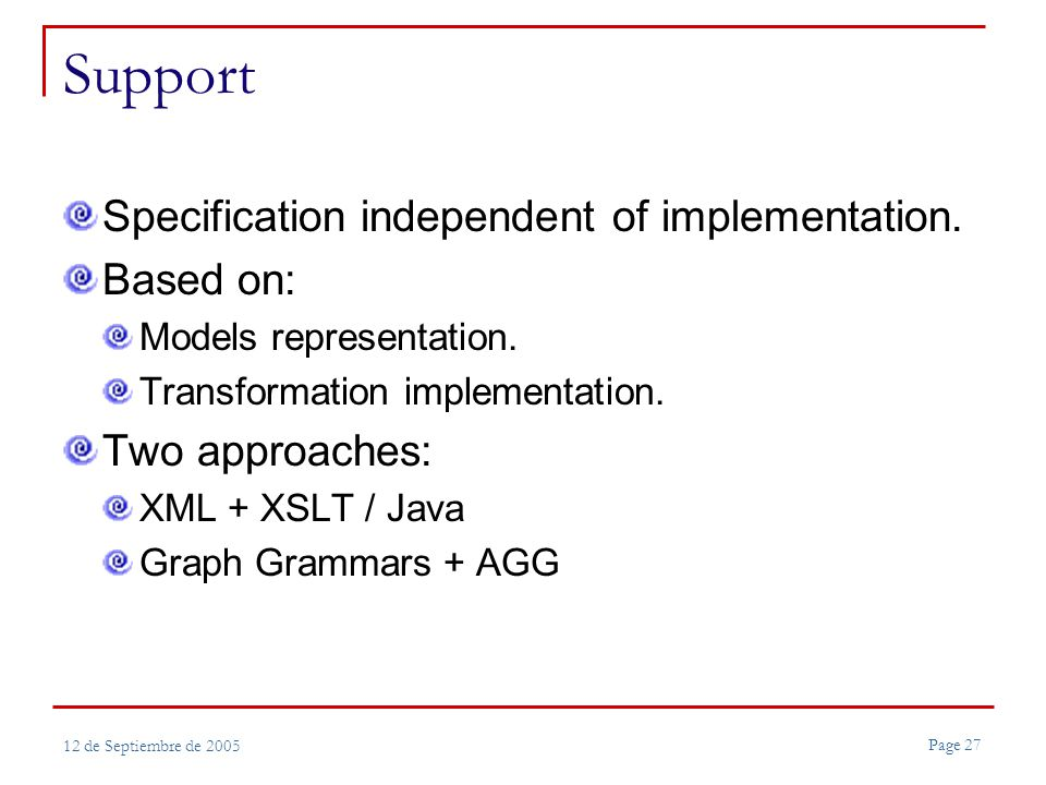 Page 27 12 de Septiembre de 2005 Support Specification independent of implementation.
