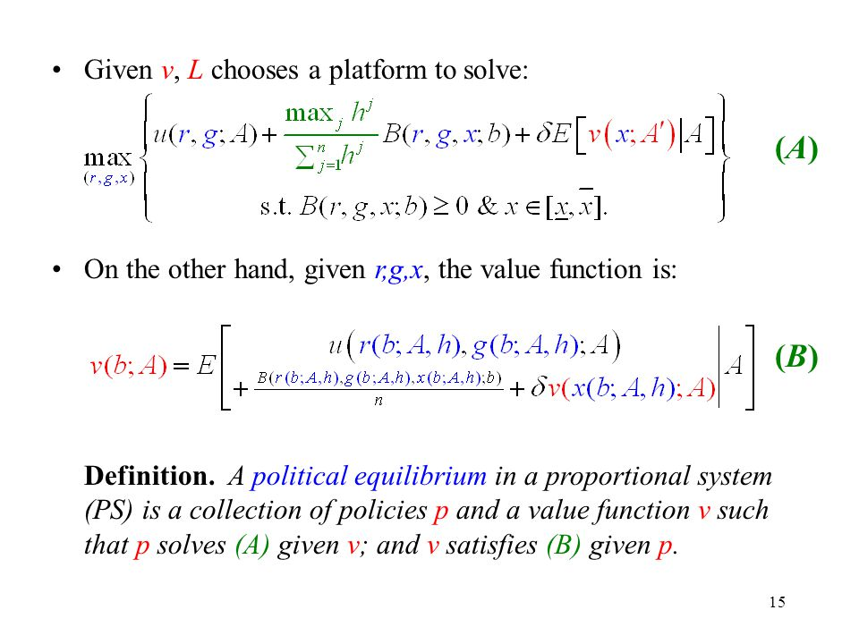 15 Given v, L chooses a platform to solve: On the other hand, given r,g,x, the value function is: Definition.
