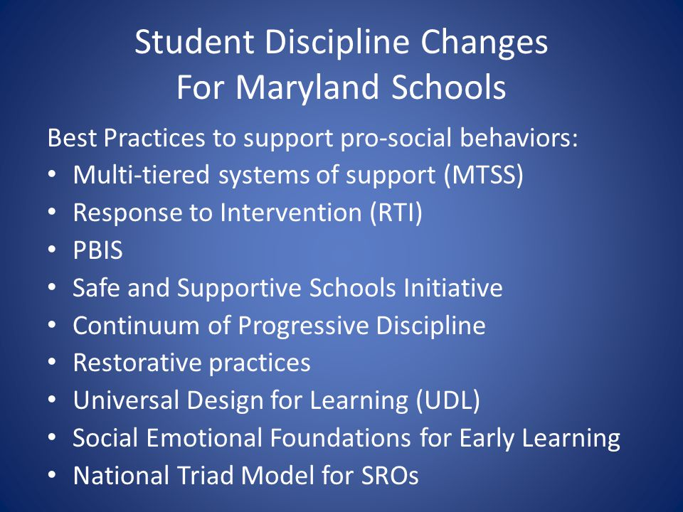 Student Discipline Changes For Maryland Schools Best Practices to support pro-social behaviors: Multi-tiered systems of support (MTSS) Response to Int