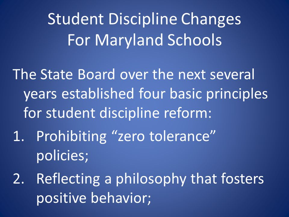 Student Discipline Changes For Maryland Schools The State Board over the next several years established four basic principles for student discipline r