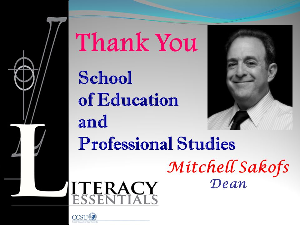 School of Education and Professional Studies Mitchell Sakofs Dean Thank You