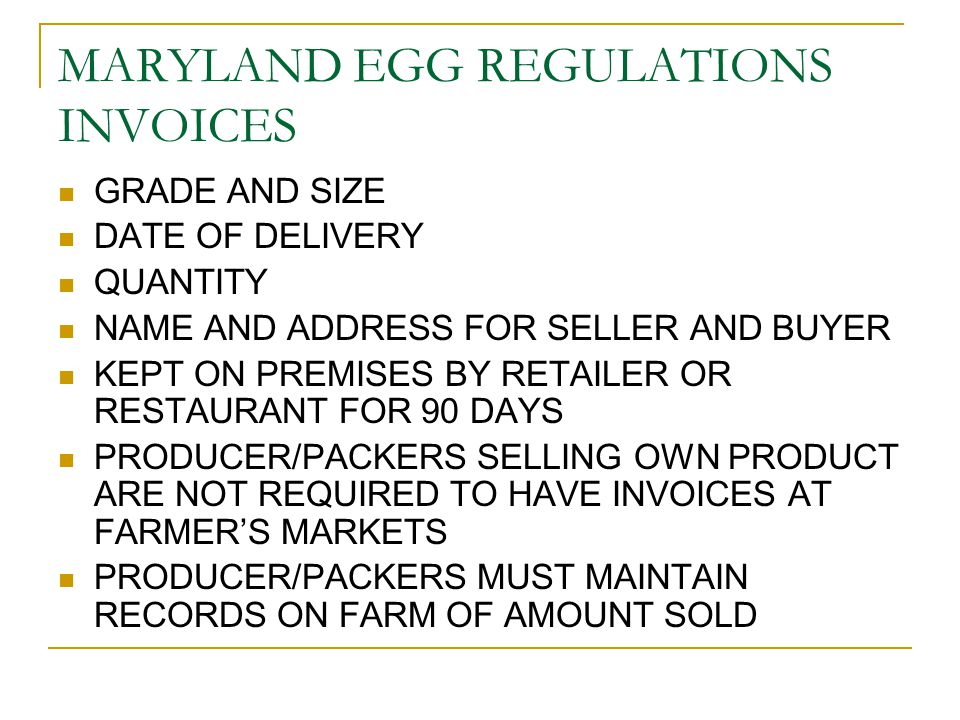 MARYLAND EGG REGULATIONS REFRIGERATION MARYLAND EGG LAW REQUIRES SHELL EGGS TO BE HELD AT AN AMBIENT TEMPERATURE OF 45°F AFTER PACKING AND DURING TRANSPORT MDA ALLOWS COOLERS TO BE USED AS LONG AS EGGS ARE NOT SUBMERGED IN ICE