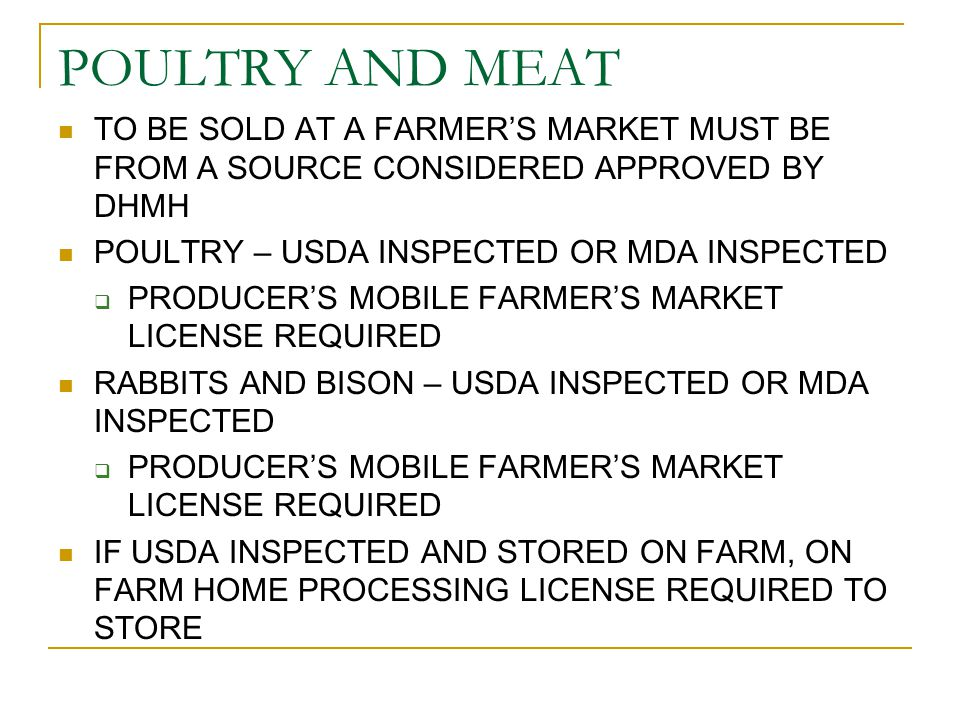 FEDERAL MEAT REGULATIONS EXEMPT SPECIES EXAMPLES - BISON, RABBITS IF SLAUGHTERED AND PROCESSED WITHOUT INSPECTION, CANNOT BE SOLD OFF THE FARM CAN BE INSPECTED UNDER USDA VOLUNTARY PROGRAM TO QUALIFY FOR OFF FARM SALES – MUST HAVE A LICENSE FROM DHMH FOR ON FARM STORAGE