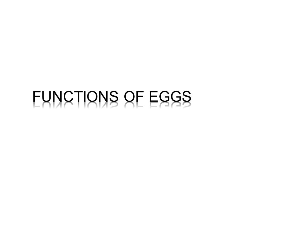 EGGS HAVE: High quality protein – contain all essential amino acids Vitamins –minerals Only missing Vitamin is C Could be said that they are high chol