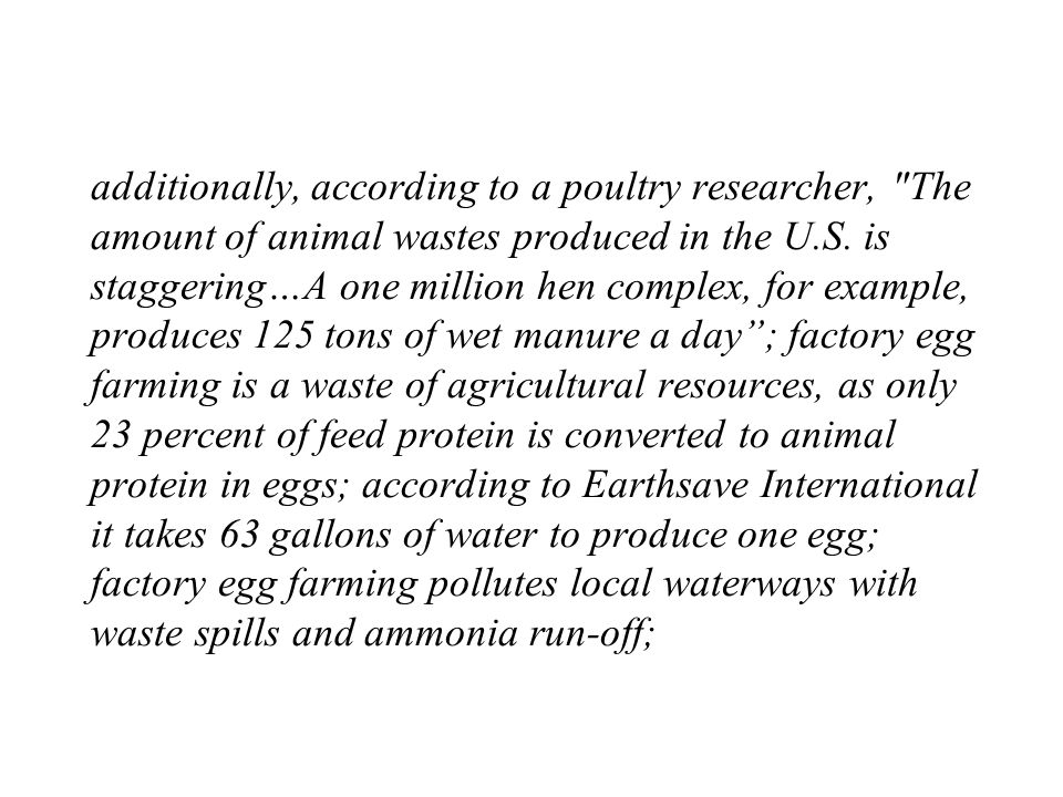 additionally, according to a poultry researcher, The amount of animal wastes produced in the U.S.
