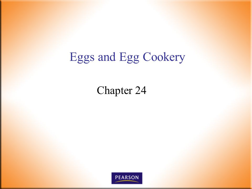 Eggs and Egg Cookery Chapter 24