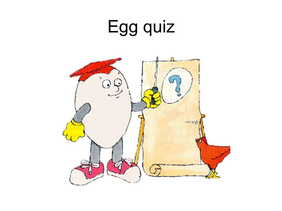 Egg quiz