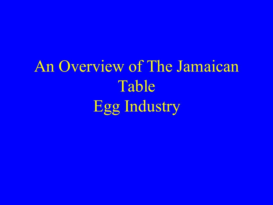 An Overview of The Jamaican Table Egg Industry
