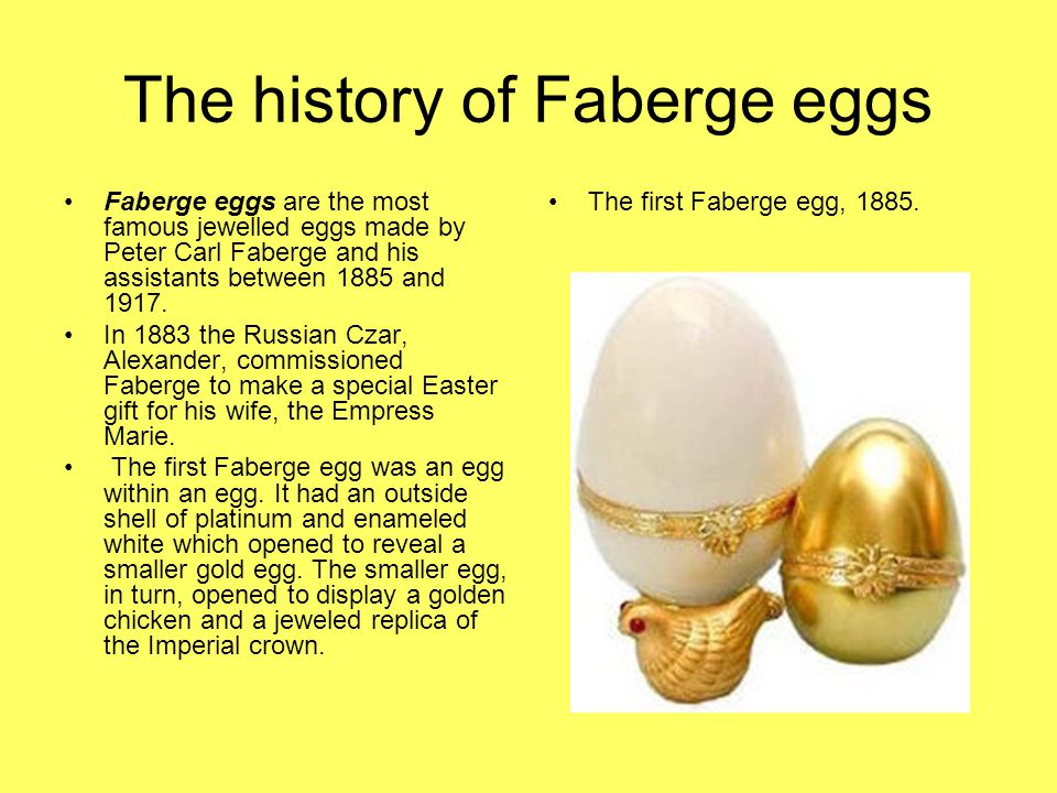 The history of Faberge eggs The Faberge eggs are made of precious metals or hard stones decorated with combinations of enamel and gem stones.