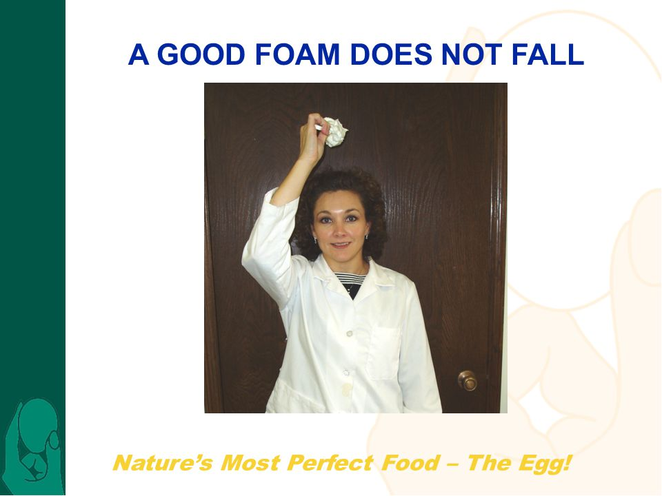 Natures Most Perfect Food – The Egg! A GOOD FOAM DOES NOT FALL