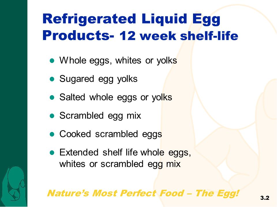 Natures Most Perfect Food – The Egg! Refrigerated Liquid Egg Products- 12 week shelf-life Whole eggs, whites or yolks Sugared egg yolks Salted whole e