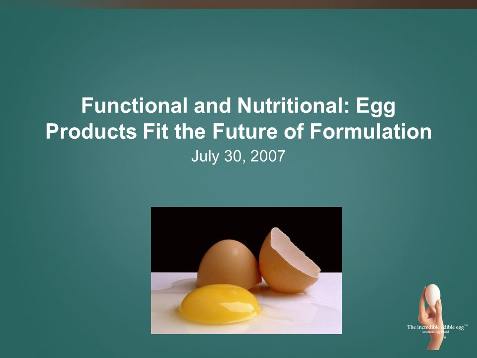 Functional and Nutritional: Egg Products Fit the Future of Formulation July 30, 2007