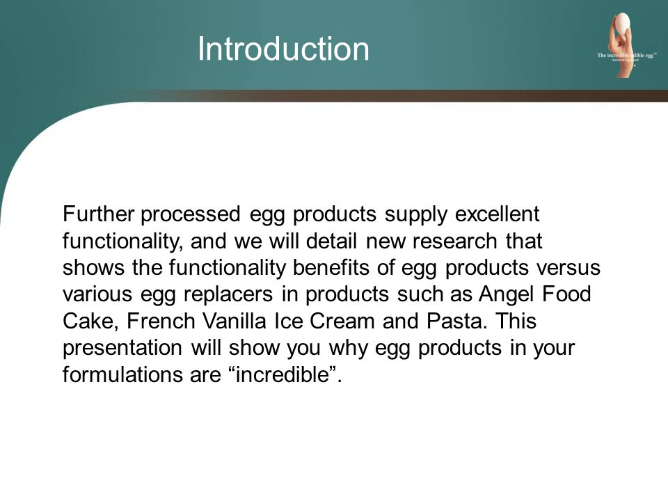 The use of egg yolk solids produces the following beneficial effects: -Firmer ice cream at a given drawing temperature -Increased whipping rate -Less change in percentage overrun -Improved appearance while ice cream is melting -Slightly improved texture -Increased food value Significance of Results 81% of the panelists would purchase the control compared to 36% for the soy-based egg alternative.