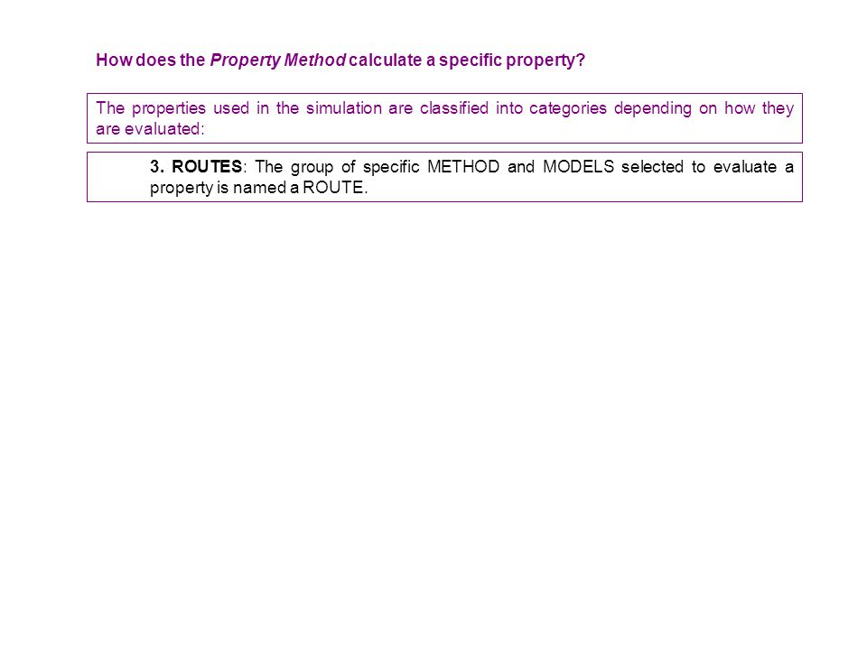 Types of properties depending on their use and how they are calculated: MAJOR: Are those properties required for calculations by unit operation models.